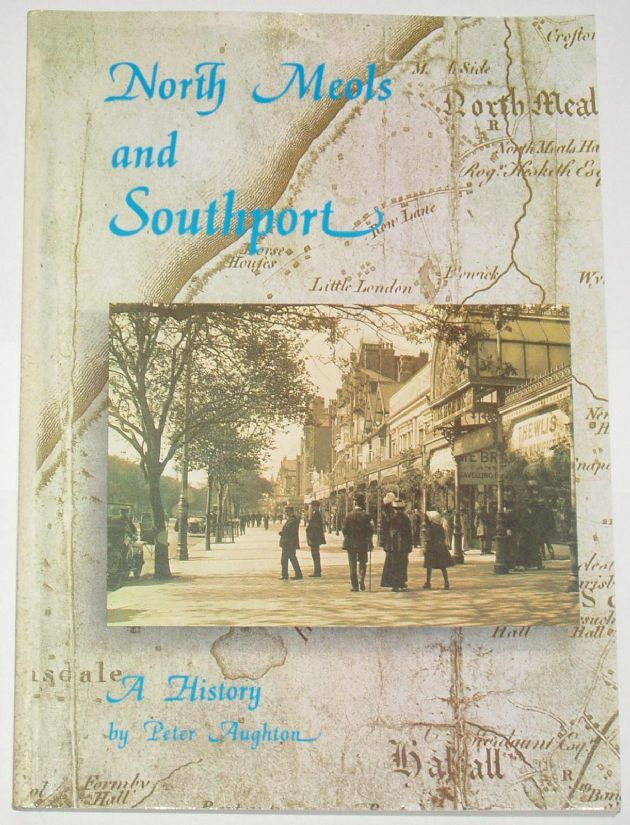 North Meols and Southport - A History, by Peter Aughton